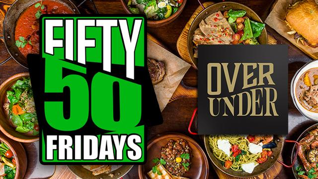 50/50 Fridays – Get Your Half Price Certificates for OverUnder @ Midtown!