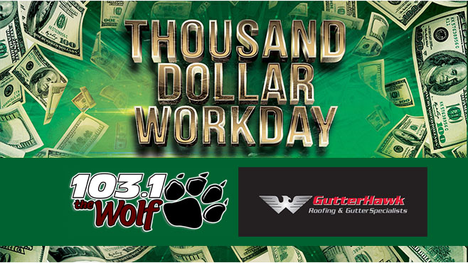 103.1 The Wolf Thousand Dollar Workday